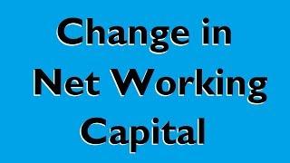 Change in Net Working Capital