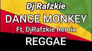 Dance Monkey Reggae Version Ft Dj Rafzkie Reggaeton