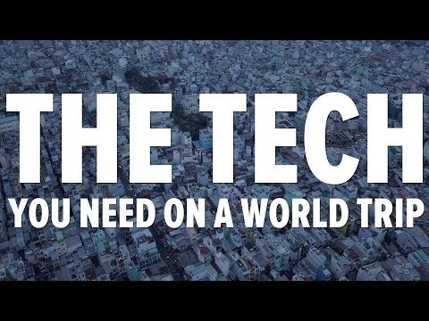 The TECH You Need On A World Trip