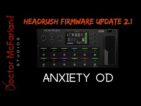 anxiety-od-|-headrush-firmware-update-2.1