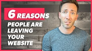 Website Mistakes: 6 Reasons People Are Leaving Your Website