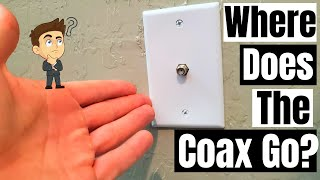 WHERE DOES THE COAX CABLE GO? COAX OUTLET INSTALLATION - HOW TO