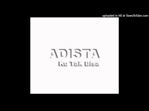 Adista - Ku Tak Bisa [Official Instrumental and Backing vocals]