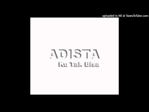 Adista - Ku Tak Bisa [ Instrumental and Backing vocals]