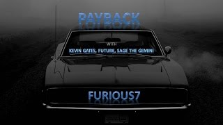 Juicy J, Kevin Gates, Future & Sage the Gemini - Payback [Lyric Video - Furious 7