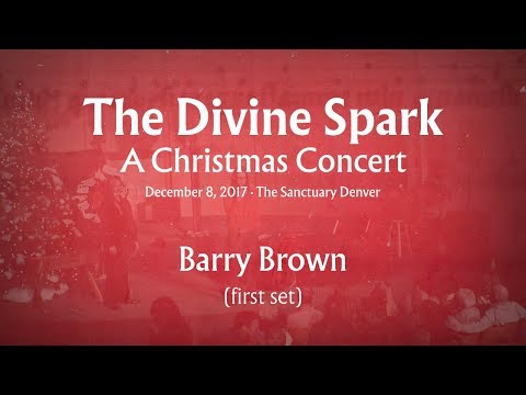 The Divine Spark - Barry Brown (first set)