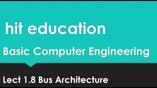Bus Architecture | Control bus, data bus and address bus | Basic Computer Engineering | Lect 1.8