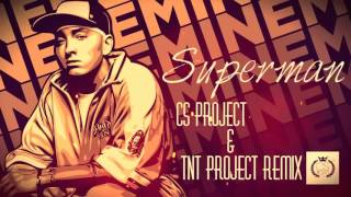Eminem - Superman (CS Project & TNT Project Remix) ♪