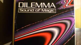 Dilemma - Sound Of Magic