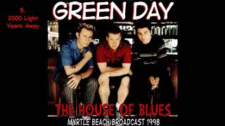 Green Day - The House of Blues (Myrtle Beach Broadcast 1998) [Full Album]