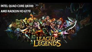 LOL  | TUTORIAL | Intel Q8300 and Radeon HD 6770 | 1920 x 1080 | Max Settings