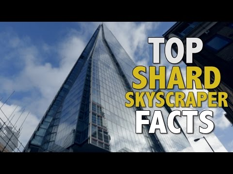 Incredible Shard Skyscraper Facts