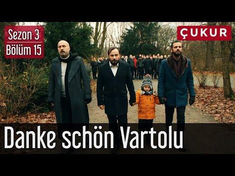 Çukur 3.Sezon 15.Bölüm - Danke Schön Vartolu