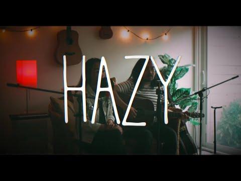 Lirik lagu Hazy (Acoustic)