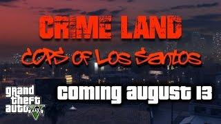 Crimeland: Cops of Los Santos Trailer | GTA V Machinima