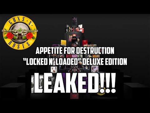 "Guns N' Roses Appetite For Destruction ""Locked N' Loaded"" Deluxe Edition LEAKED!!"