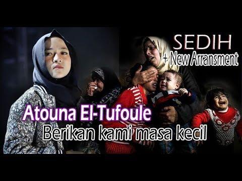 VERSI BARU Atouna El Toufoule Full Lirik Nissa Sabyan | Lagu Sedih Save Palestina Di Gaza
