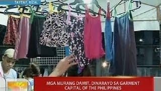 UB: Mga murang damit, dinarayo sa Garment Capital of the Philippines