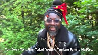 TENOVERTEN RAS TAFARI YOUTHS TUNKAN FAMILY HATERS GONNA HATE ON THIS LEE WIZZLE SWARN GRIME BEATS