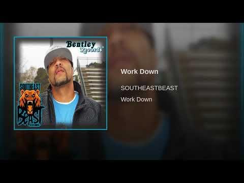 Work Down - SOUTHEASTBEAST