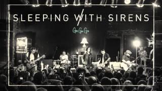 "Sleeping With Sirens - ""Go Go Go"" (Full Album Stream)"