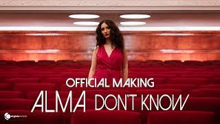 ALMA - Don't Know (Official Making)