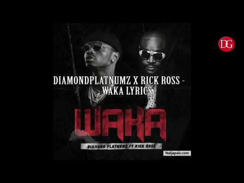 Diamondplatnumz ft rick ross -waka lyrics