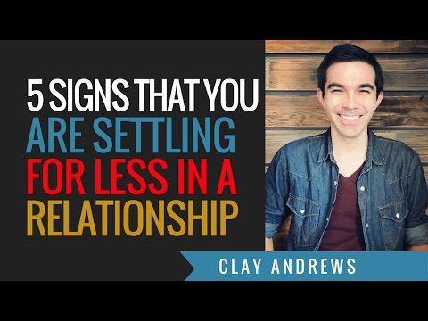 Five Signs that You are Settling for Less in a Relationship