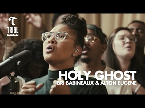 Holy Ghost (feat. Bri Babineaux And Alton Eugene) - Maverick City | TRIBL