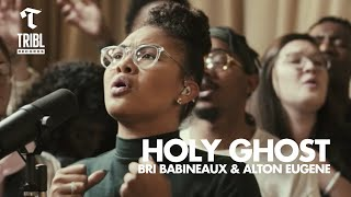 Holy Ghost (feat. Bri Babineaux and Alton Eugene) - Maverick City | TRIBL