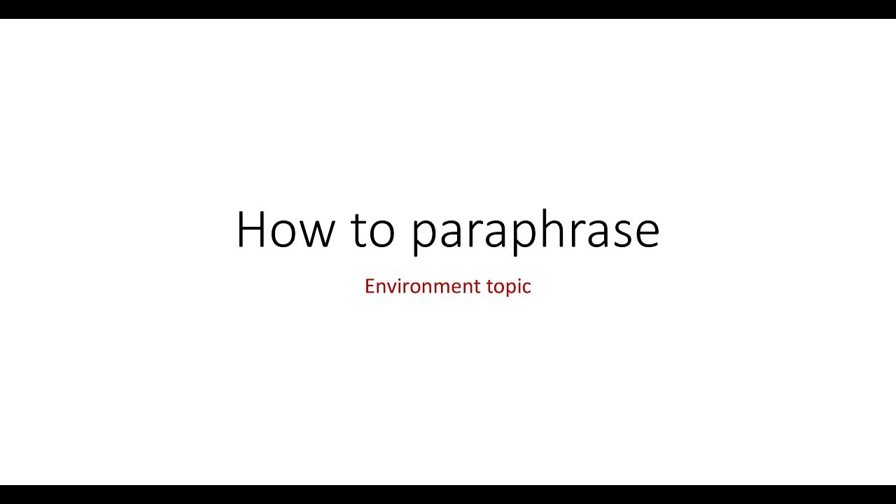 how to paraphrase topic environment how to paraphrase topic environment