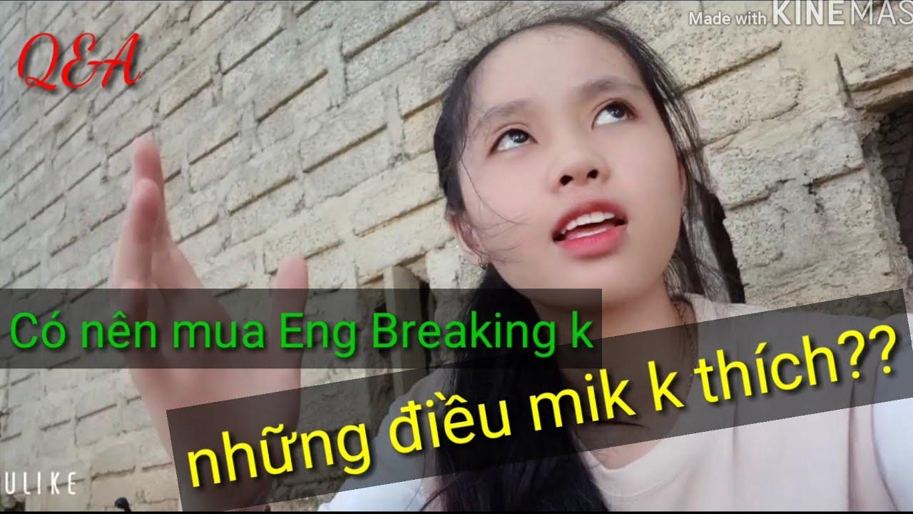 [ENG BREAKING] Những điểm cần lưu ý khi mua Eng Breaking | Q&A|background chuồng gà 🐔🤣..