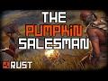 RUST - THE PUMPKIN SALESMAN - Episode 91