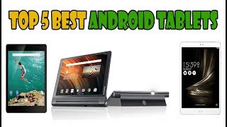 Top 5 Best Android Tablets | In-Depth Review