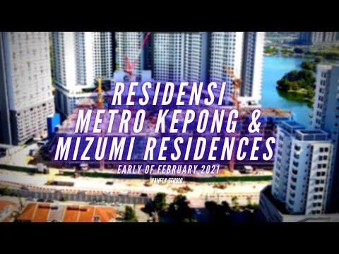 MIZUMI RESIDENCES & RESIDENSI METRO KEPONG - LATEST UPDATES - EARLY FEBRUARY 2021
