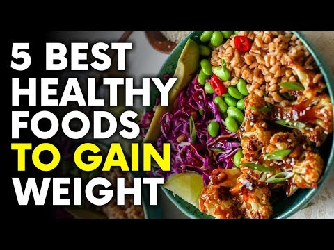 5-best-healthy-foods-to-gain-weight-fast-|-foods-that-helps-gain-weight