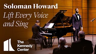 Soloman Howard - Lift Every Voice and Sing | The Kennedy Center