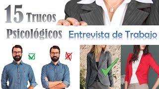 15 Trucos Psicológicos Para Una Entrevista De Trabajo Exitosa