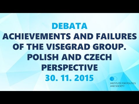 DEBATA - Achievements and Failures of the Visegrad Group. Polish and Czech Perspective 30. 11. 2015