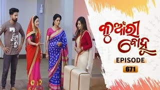 Kunwari Bohu | Full Ep 671 | 27th Feb 2021 | Odia Serial - TarangTV