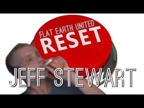 Flat Earth United  Jeff Stewart's Flat Earth Reset