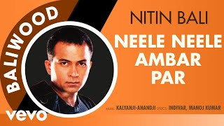 Neele Neele Ambar Par (Edit) - Baliwood | Nitin Bali | Official Audio Song