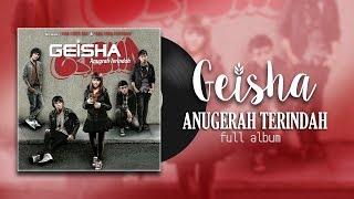 Download Lagu Geisha - Anugrah Terindah | Full Album mp3