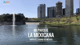 🇲🇽 LA MEXICANA que enamora; nuevo parque en Santa Fé - CDMX