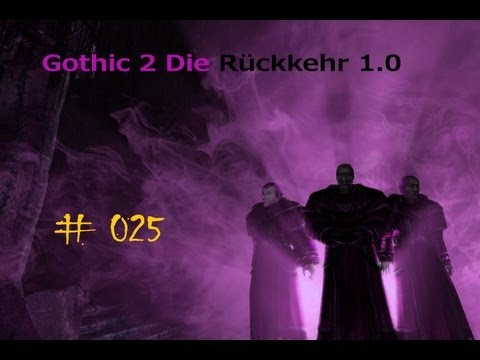 Let's Play Gothic 2 Die Rückkehr #025 - Against the living dead
