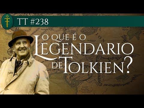 TT #238 - O que é o Legendário de Tolkien?