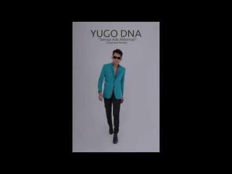 Yugo Dna-Semua Ada Akhirnya (Ft Jazz Parcel)
