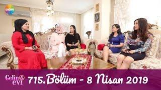 Gelin Evi 715. Bölüm | 8 Nisan 2019