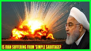Is Iran Suffering From 'Simple Sabotage?