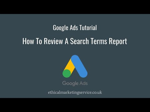 Google Ads Tutorial: How To Review A Search Terms Report